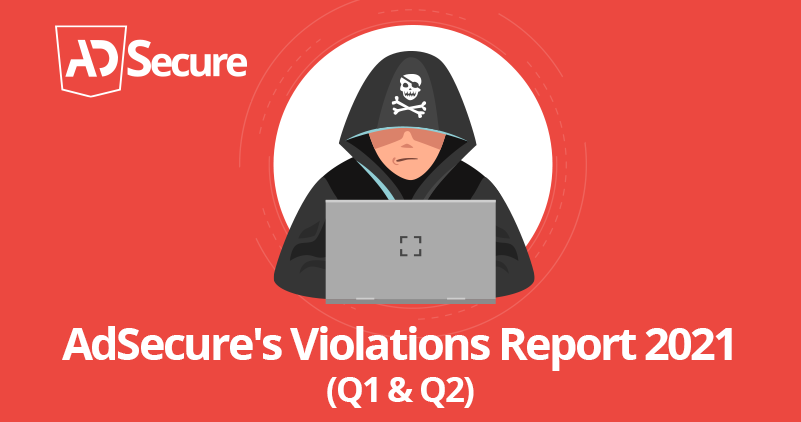 AdSecure's Violations Repot, What have cyber criminals be doing?